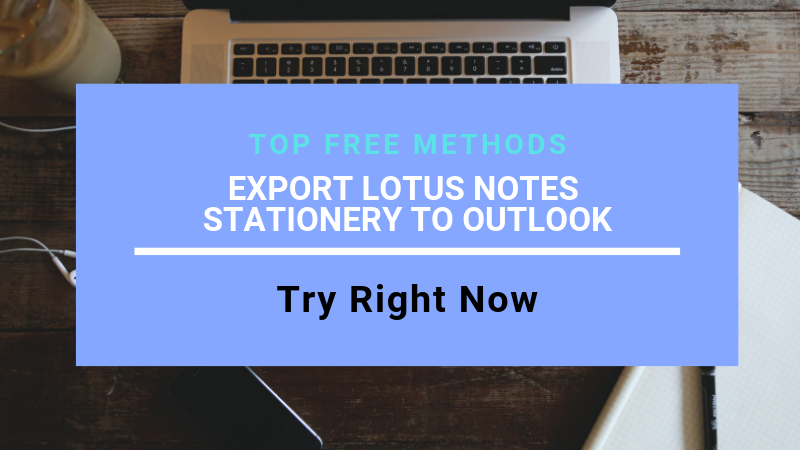 EXPORT LOTUS NOTES STATIONERY TO OUTLOOK