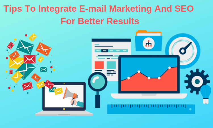 Integrate E-mail Marketing And SEO