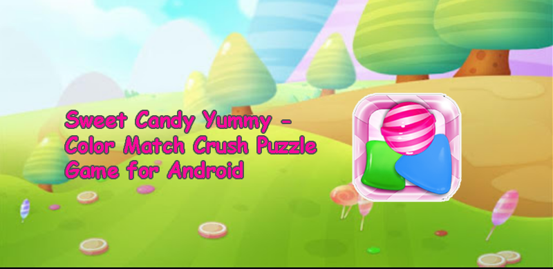 Color Match Crush Puzzle - Sweet Candy Yummy for Android