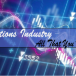Binary Options Industry - All That You Need to Know