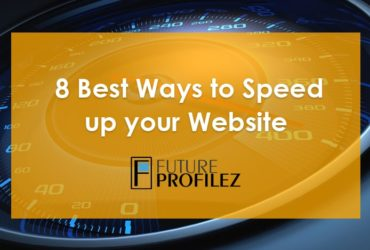 8 Best Ways to Speed up your Website
