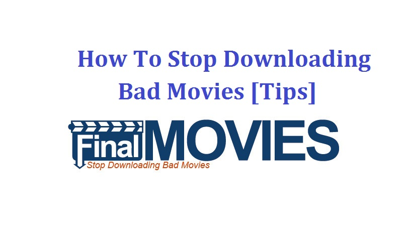 Stop Downloading Bad Movies