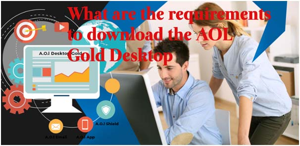 What are the requirements to download the AOL Gold Desktop