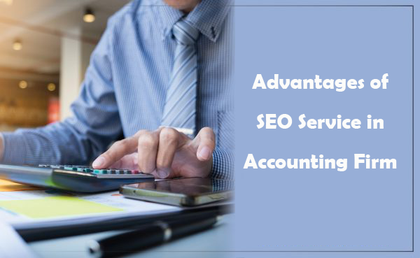 Advantages of SEO Service in Accounting Firm