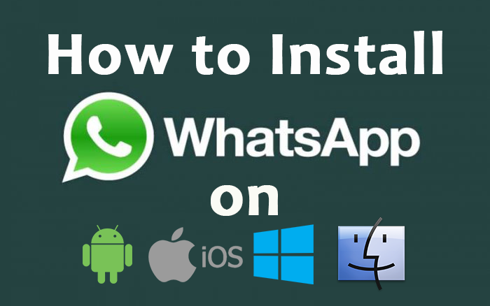How to install whatsapp on android, iOS, Windows and Mac OS