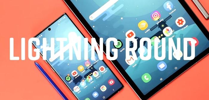 Galaxy Tab S6 Lightning Round