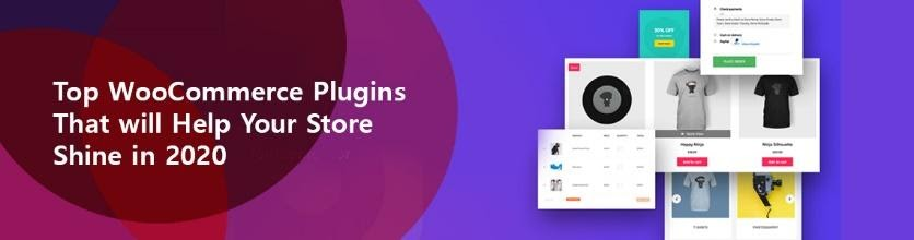 Top WooCommerce Plugins That will Help Your Store Shine in 2020