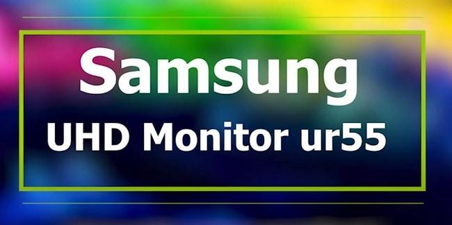 Samsung UHD Monitor ur55