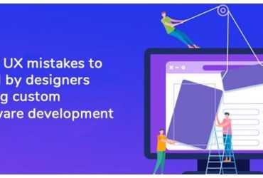 4 Big UX Mistakes that Designers Should Avoid During Custom Software Development
